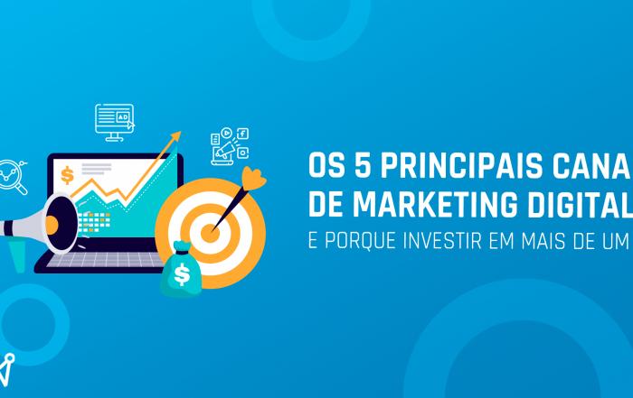 Os 5 principais canais de marketing digital