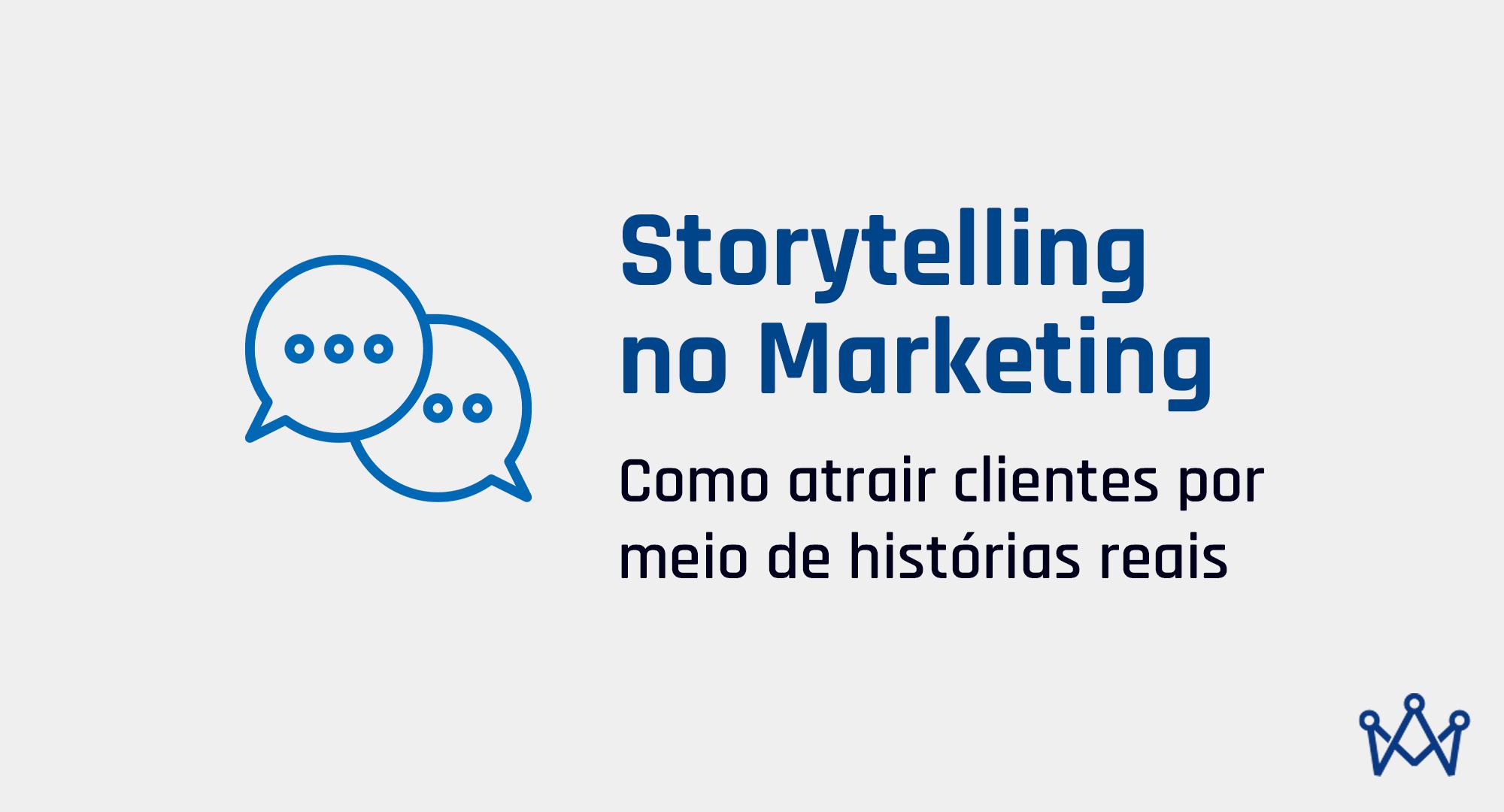 """Arte com fundo cinza. À esquerda, dois balões de diálogo. No canto direito, o logo da Kyraly. No centro da arte, o título """"Storytelling no Marketing: Como atrair clientes por meio de histórias reais""""."""