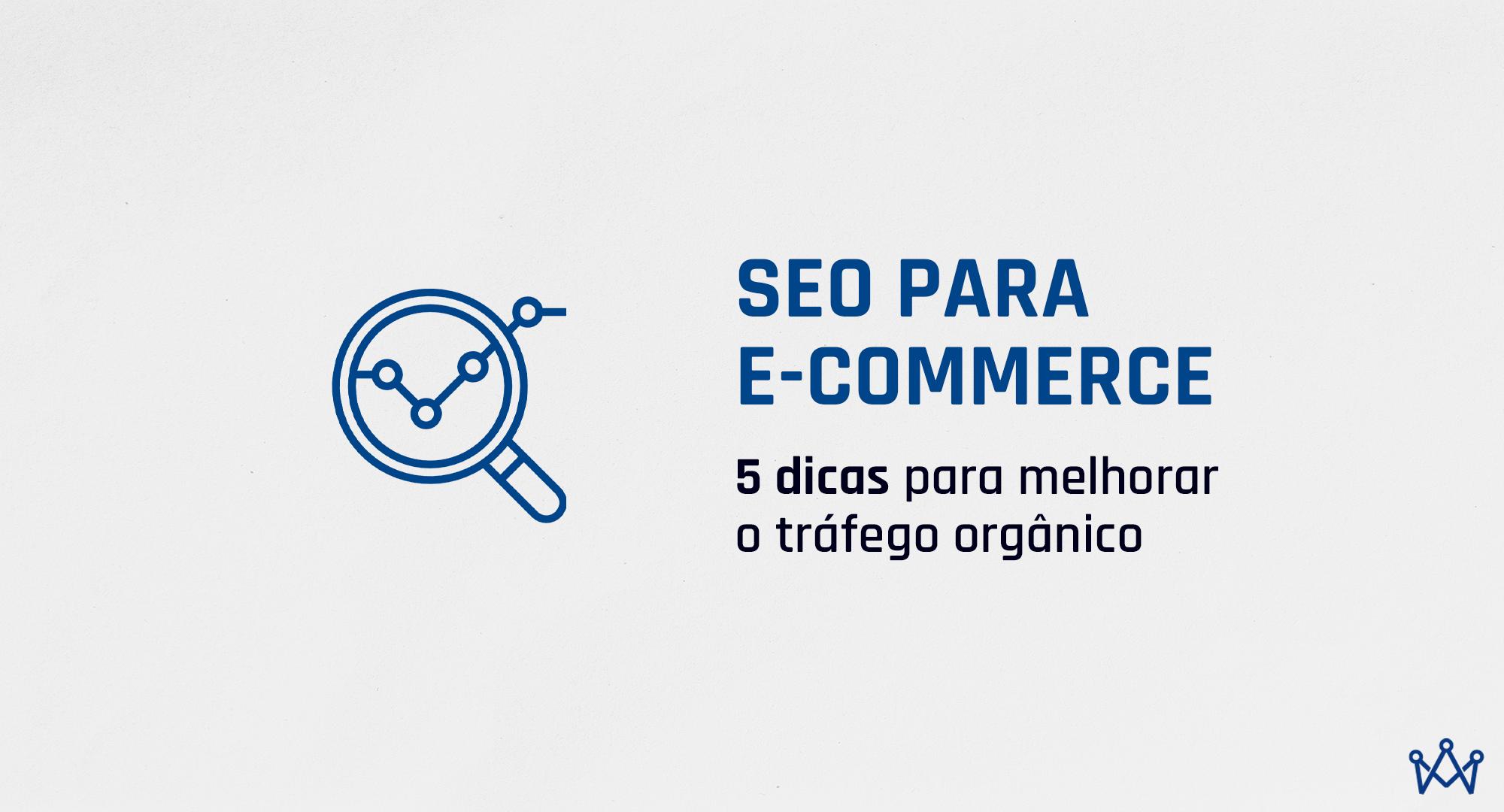"""Imagem com o título """"SEO para e-commerce: 5 dicas para melhorar o tráfego orgânico""""."""